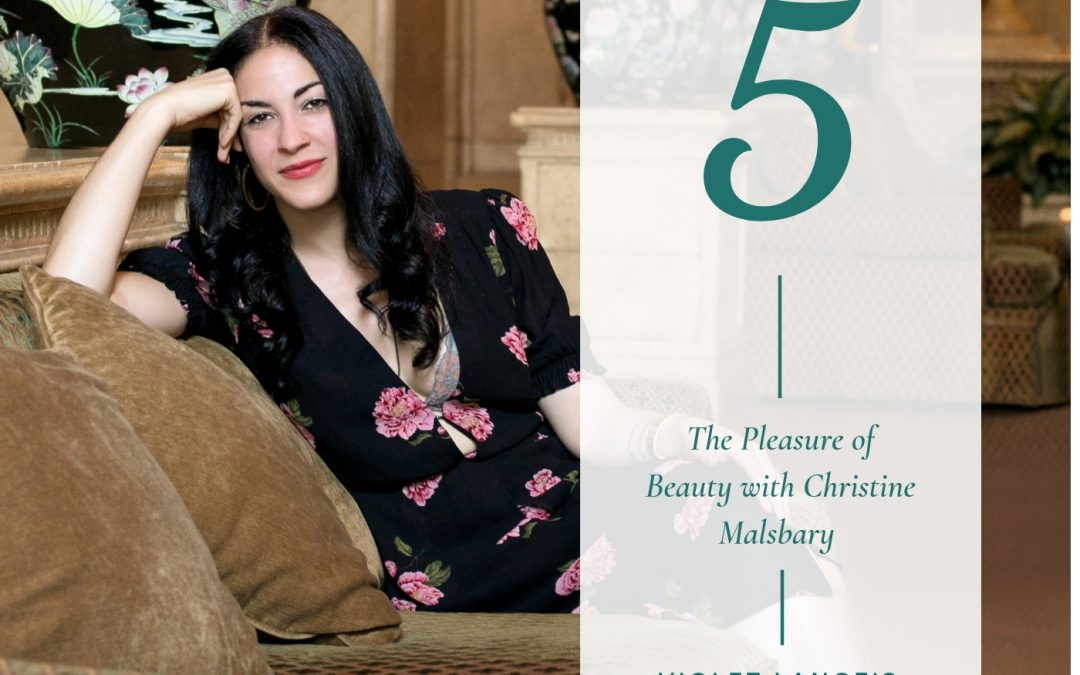 The Pleasure of Beauty with Christine Malsbary