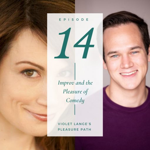 Improv and the Pleasure of Comedy with Shelley Pack and Ben Roth