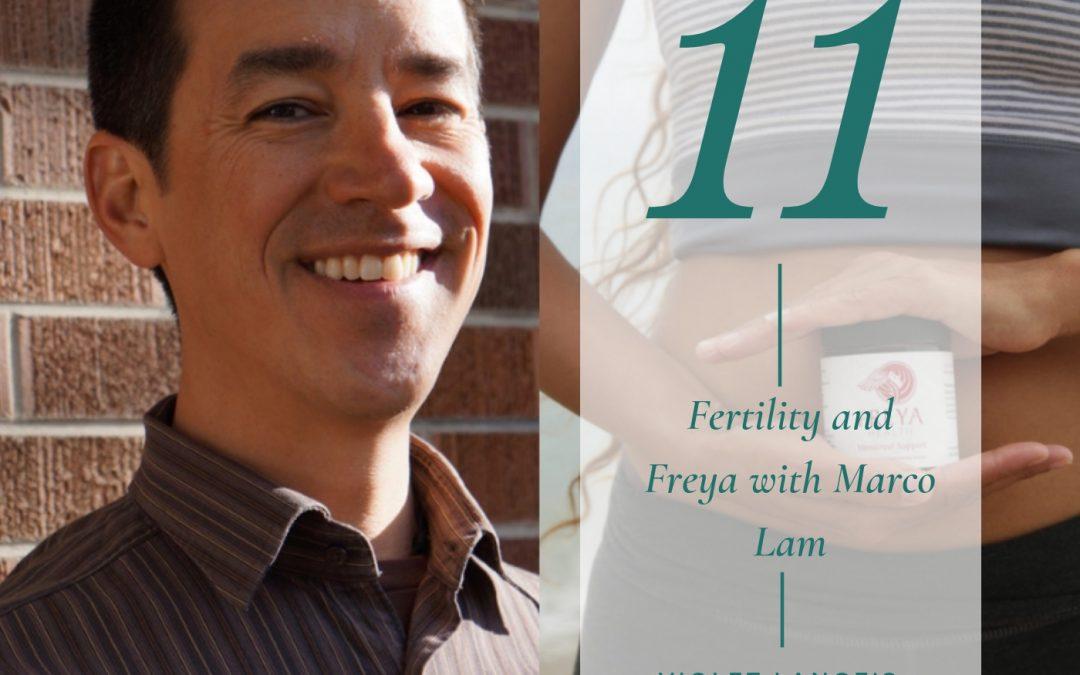 Fertility & Freya with Marco Lam