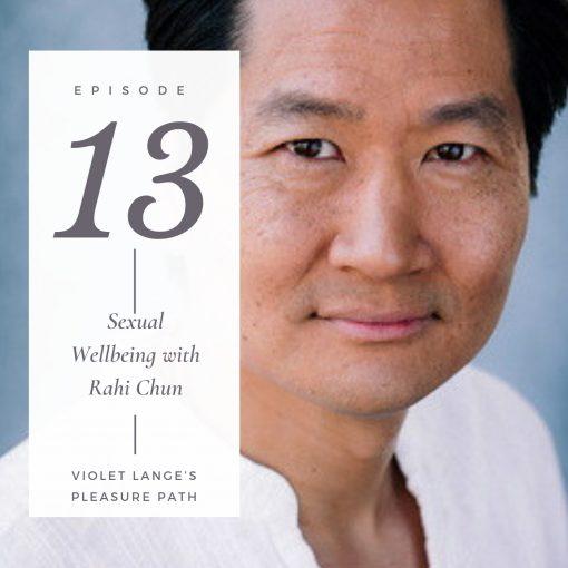 Sexual Wellbeing with Rahi Chun