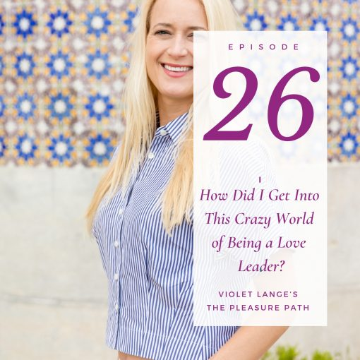 How Did I Get Into This Crazy World of Being a Love Leader?