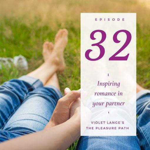 Inspiring romance in your partner