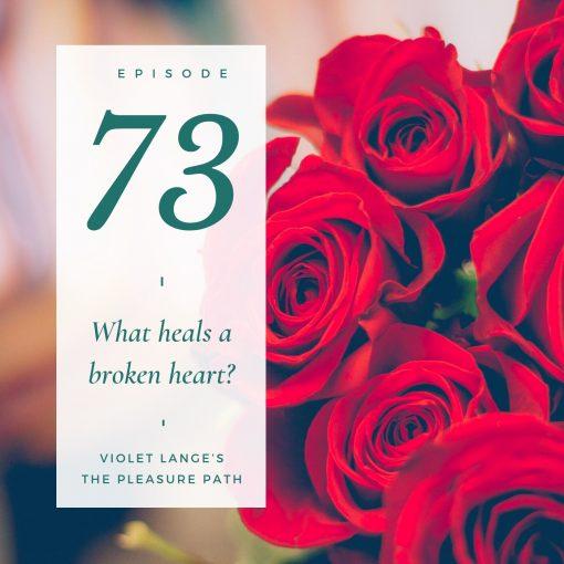What heals a broken heart?