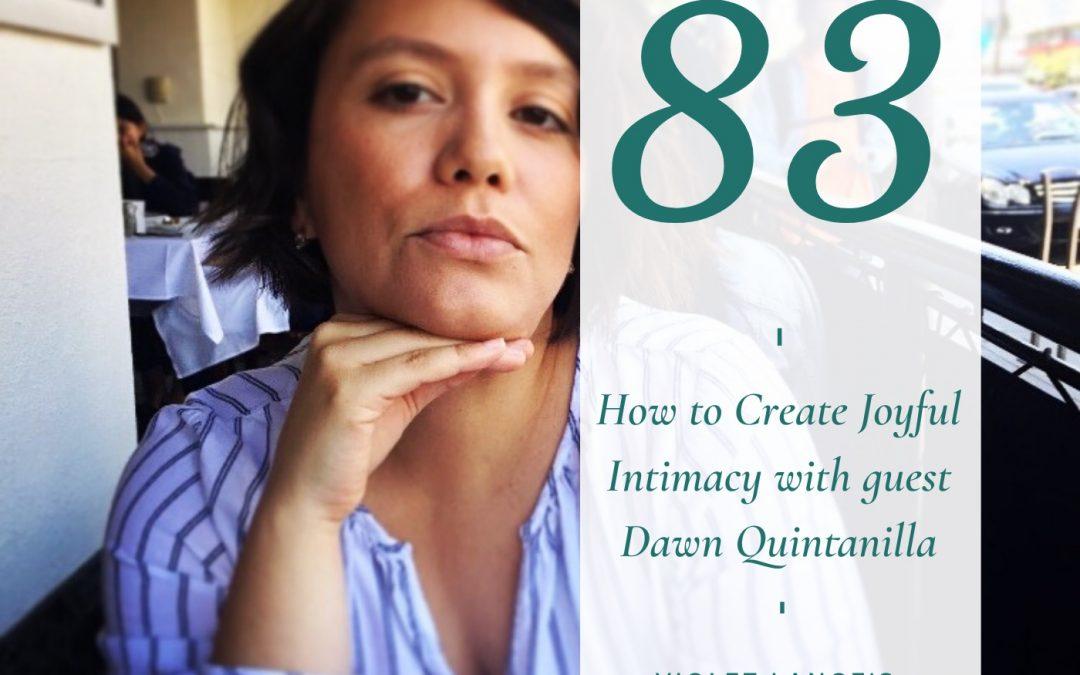 How to Create Joyful Intimacy with Dawn Quintanilla