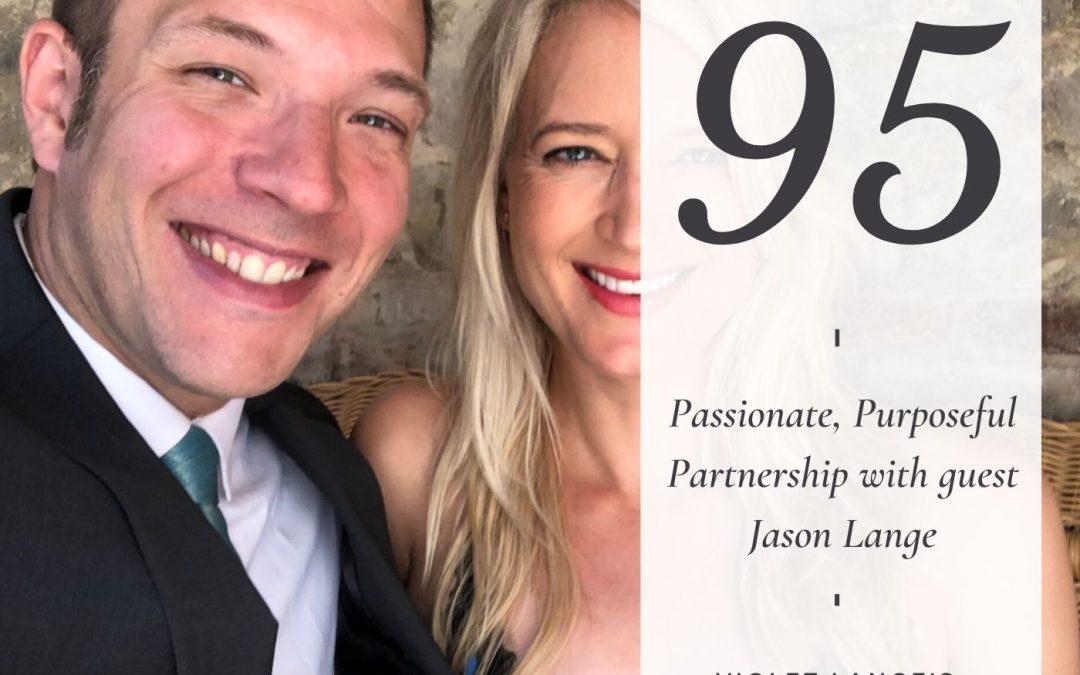 Passionate, Purposeful Partnership with Jason Lange