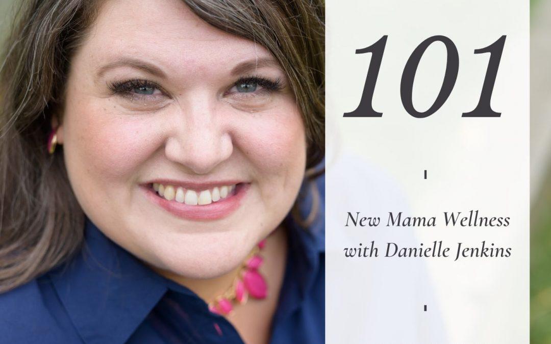 New Mama Wellness with Danielle Jenkins