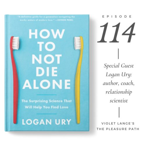 How to Not Die Alone with Logan Ury