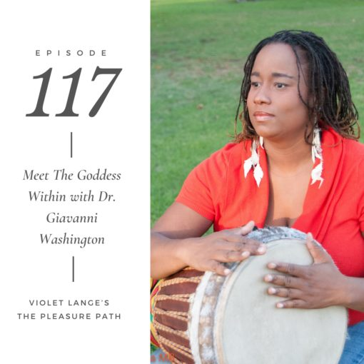 Meet the Goddess Within with Dr. Giavanni Washington